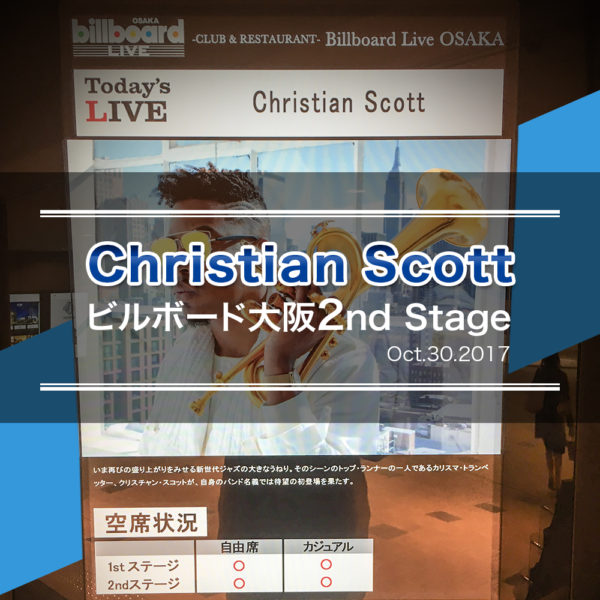Christian Scott Oct.30.2017 ビルボード大阪 – クリスチャン・スコットを観てきました!タイトル画像